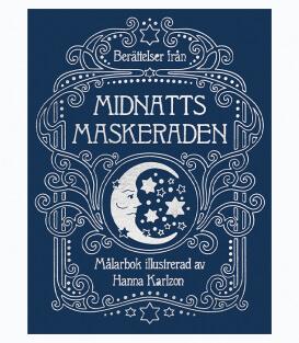 Раскраска Berättelser Från Midnattsmaskeraden от Hanna Karlzon (изд. Tukan förlag Швеция)